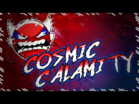 Cosmic Calamity - Insane Demon 100% - by SrGuillester | Geometry Dash