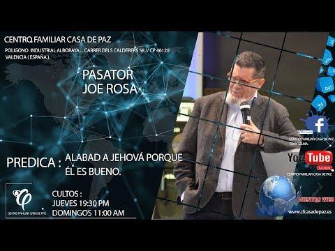CENTRO FAMILIAR CASA DE PAZ | PASTOR JOE ROSA | ALABAD A JEHOVÁ POR QUE EL ES BUENO