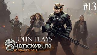 John Plays Shadowrun: Dragonfall #13 - Hammers and Anvils