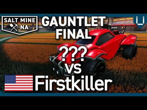 Salt Mine NA Ep.35 | Gauntlet Final | ??? Vs Firstkiller | 1v1 Rocket League Tournament