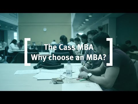 The Cass MBA (2/8): Why Choose an MBA?