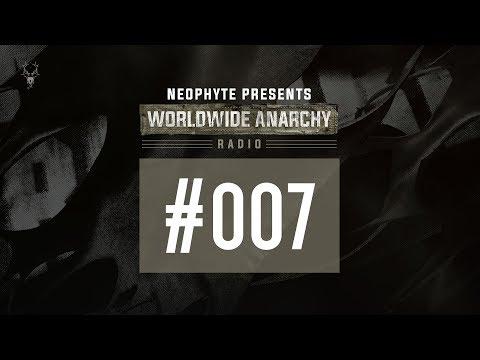007 | Neophyte presents: Worldwide Anarchy Radio