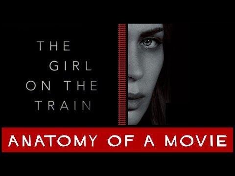 The Girl On The Train | Anatomy of a Movie