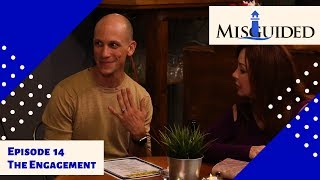 MISGUIDED: Episode 14 - The Engagement