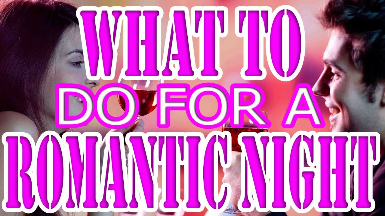 What to do for a romantic night at home | How to Plan a Romantic ...