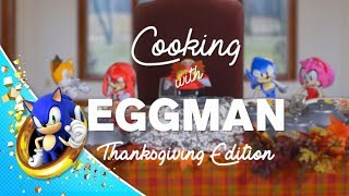 Cooking with Eggman: Thanksgiving Edition