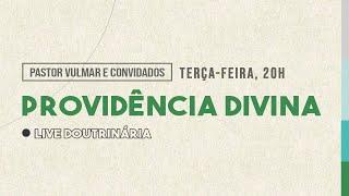 LIVE DOUTRINÁRIA | PROVIDÊNCIA DIVINA
