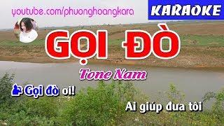 KARAOKE NHẠC SỐNG || GỌI ĐÒ (beat chuẩn ) Tone Nam || Phượng Hoàng kara