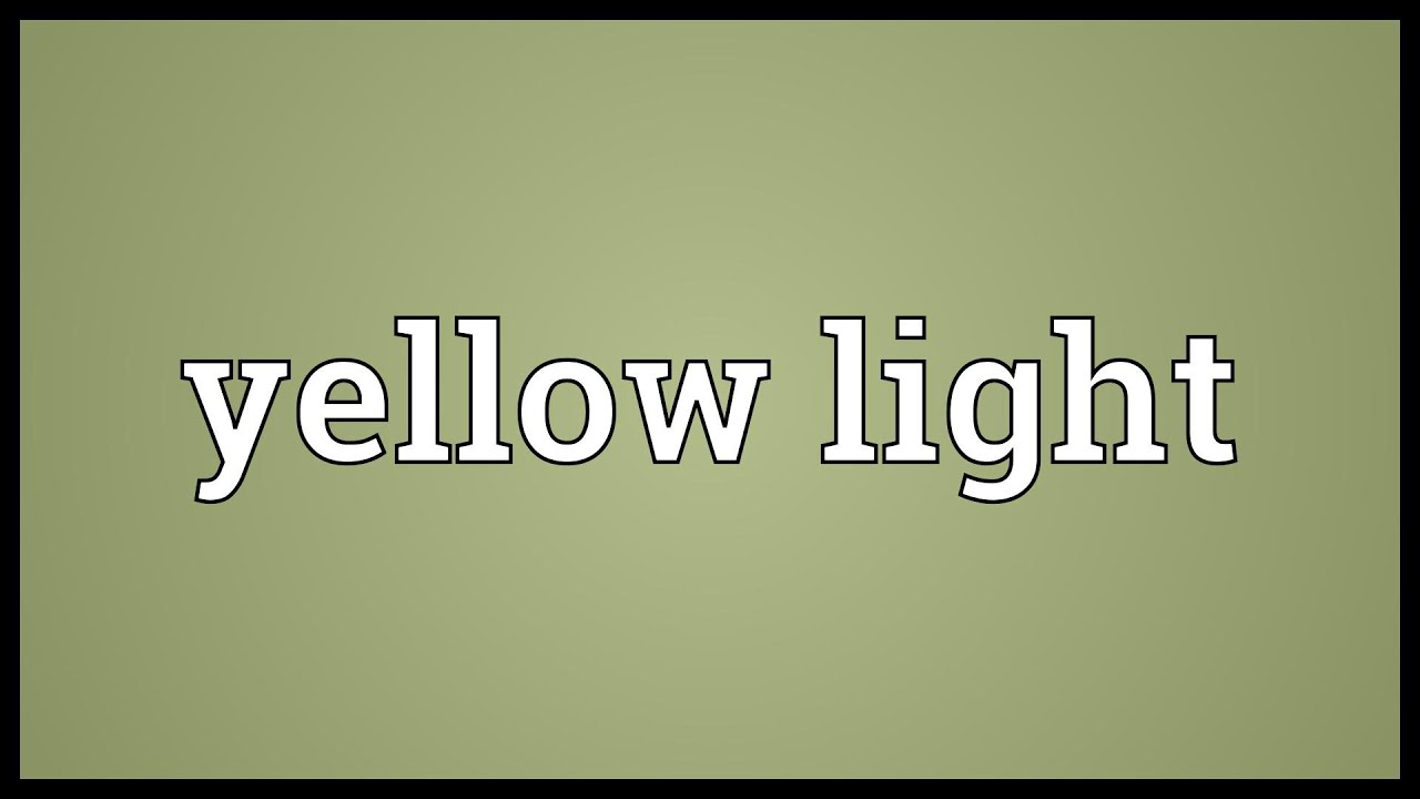 Yellow light Meaning - YouTube
