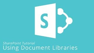 Understanding & Using Document Libraries in SharePoint 2013