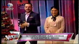 "Elena Gheorghe - O simpla melodie (emisiune ""WOWBIZ"" 16.12.2013)"
