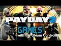 PAYDAY 2 with the Steam Controller