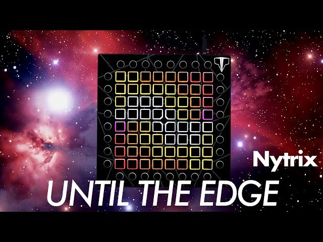 Nytrix - Until The Edge // Launchpad Performance