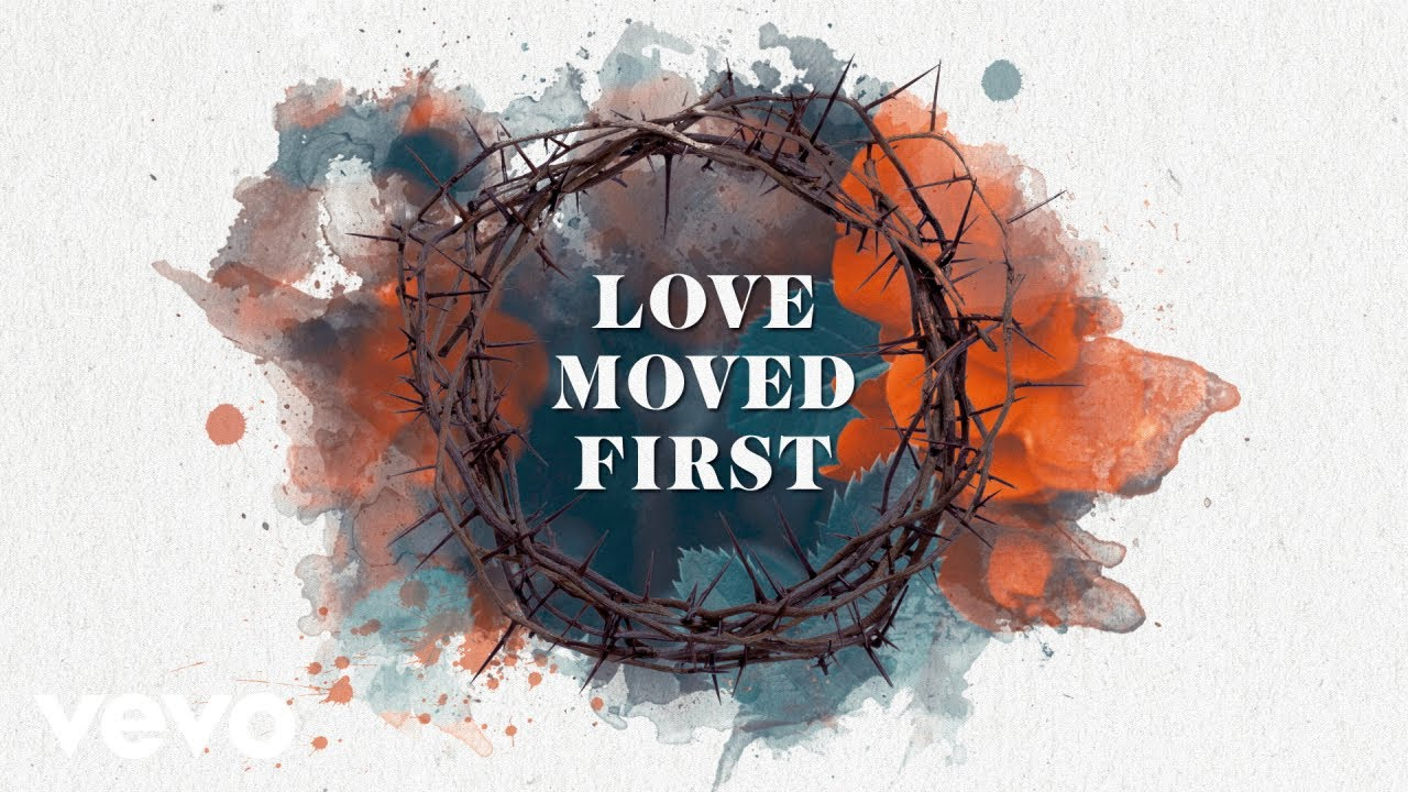 Love Moved First, Casting Crowns