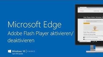 Microsoft Edge – Adobe Flash Player aktivieren/deaktivieren | Windows 10 (April 2018 Update)