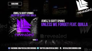 Jewelz & Scott Sparks feat. Quilla - Unless We Forget [OUT NOW!]