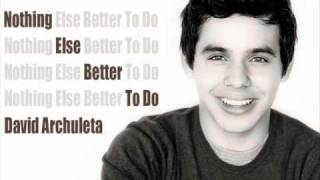 "David Archuleta ""Nothing Else Better To Do"""