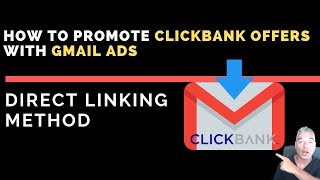 How to Promote Clickbank offers With Gmail Ads through Direct Linking in 2019 (Free Training )