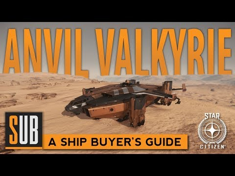 Anvil Valkyrie - A Star Citizen's Ship Buyer's Guide