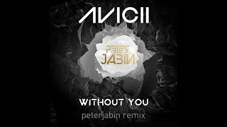 Avicii - Without You ft. Sandro Cavazza (peterjabin remix)