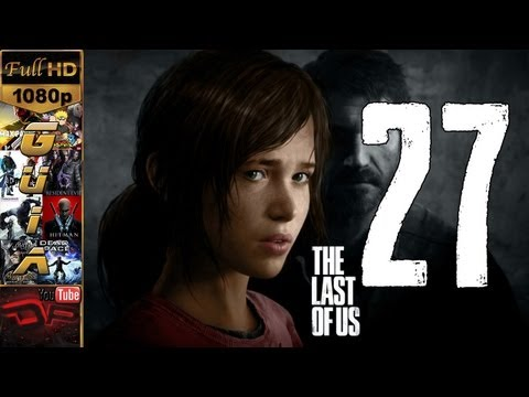 The Last Of Us Español - Gameplay Walkthrough Parte 27 | Capitulo 10 | The Last Of Us En Español 1080p PS3 Videos De Viajes