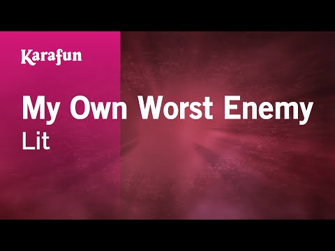 Karaoke My Own Worst Enemy - Lit *