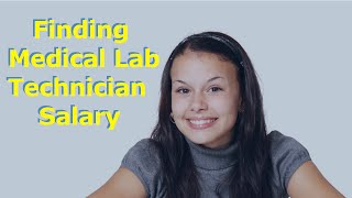 Finding Medical Lab Technician Salary