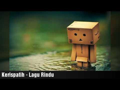 Kerispatih - Lagu Rindu ( Lirik / Lyric)