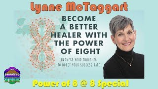 Lynne McTaggart - The Power of Eight - Special Edition