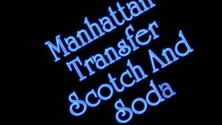 Manhattan Transfer - Scotch and Soda.
