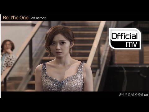 MV Jeff Bernat제프버넷  Be The One You are my destiny운명처럼 널 사랑해 OST Part 2