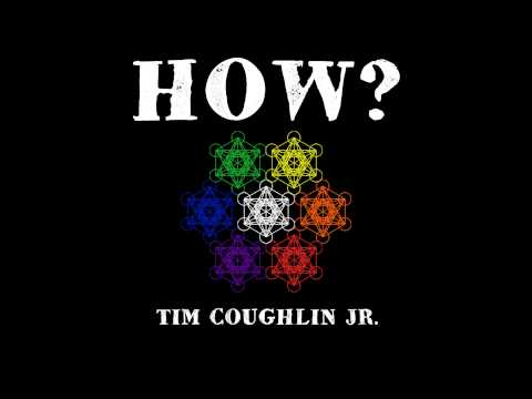 """How?"" - Tim Coughlin Jr. [How? EP]"
