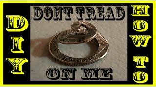 DIY Turn a Quarter into a RATTLESNAKE! hack  Dont Tread on Me!