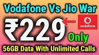 Jio Vs Vodafone Prepaid War 😱 Vodafone Rs229 With 56 GB Free Data With Unlimited Free Calls 😍😱