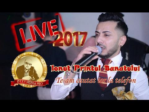 Ionut Printul Banatului & Banat Expres - Te-am cautat iar la telefon - Live 2017