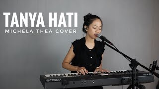 COVER TANYA HATI (PASTO) FROM MICHELA THEA ( LIVE COVER )