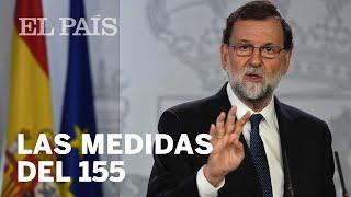 El Gobierno aplica el artículo 155 para destituir a Puigdemont y sus consejeros | España