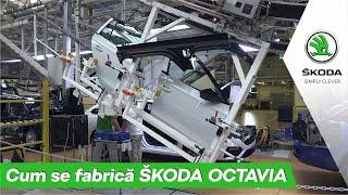 Cum se fabrică ŠKODA OCTAVIA