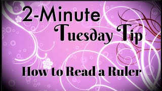 Simply Simple 2-MINUTE TUESDAY TIP - How to Use a Ruler by Connie Stewart