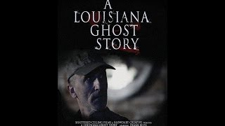 A Louisiana Ghost Story