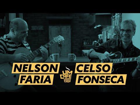 Um Café Lá em Casa com Celso Fonseca  e Nelson Faria