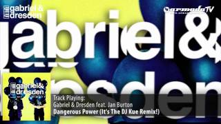 Gabriel & Dresden Feat. Jan Burton - Dangerous Power (It's The DJ Kue Remix!)