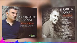 Serbülent Kanat - Ate Pore Mıni Reşe - (Official Audıo)