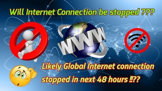 Global Internet Connection Shutdown in next 48 hours | Network Failure