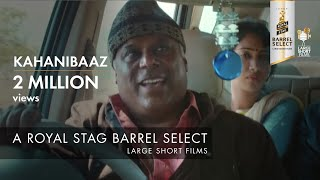 KAHANIBAAZ I ASHISH VIDYARTHI I BARREL SELECT LARGE SHORT FILMS