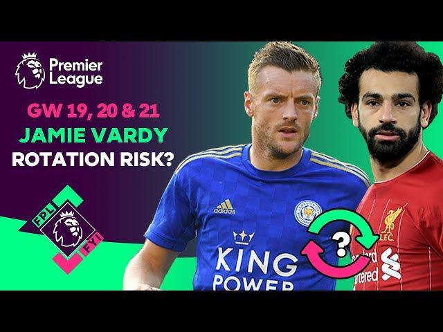 Is Jamie Vardy A Rotation Risk? | Fantasy Premier League | FPL FYI GW19, 20 & 21