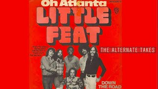 Little Feat - Oh Atlanta & Down the Road (Alternate Versions) 1974