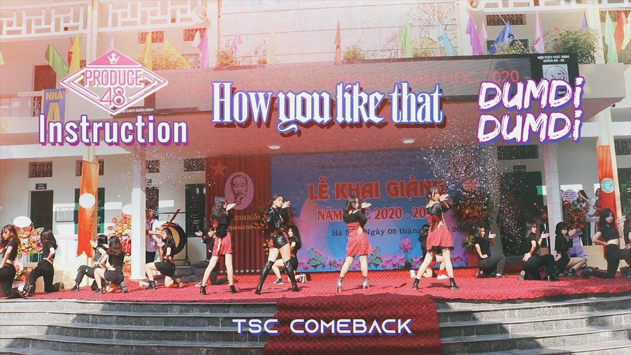 [TSC-THPT XUÂN ĐỈNH] PRODUCE48 INSTRUCTION -  DUMDi DUMDi - HOW YOU LIKE THAT [KHAI GIẢNG 2020]