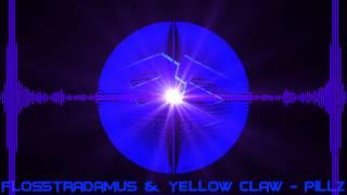 Flosstradamus Yellow Claw Pillz Bass Boost.mp3