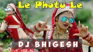 Le Photo Le Dj Song - Marwadi Song 2020 - Marwadi Dj Song 2020 - Marwadi Dj Remix Song Dj Bhigesh